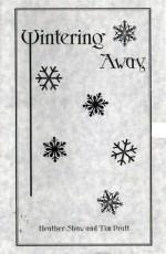 Wintering Away (Holiday Chapbook Series #3) - Heather Shaw, Tim Pratt