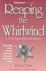 Reaping the Whirlwind: A Trent Tyson Historical Mystrey - Rosey Dow