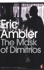 The Mask of Dimitrios - Eric Ambler, Mark Mazower