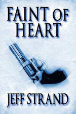 Faint of Heart - Jeff Strand