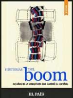 Historias del Boom (Spanish Edition) - Juan Cruz, Jordi Gracia, José Carlos Mainer, Jorge Volpi, EDMUNDO PAZ SOLDÃ�N, Diamela Eltit, WINSTON MANRIQUE, AMELIA CASTILLA