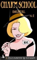 Charm School Digital No 1 - Elizabeth Watasin