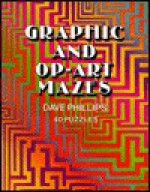 Graphic and Op Art Mazes - Dave Phillips