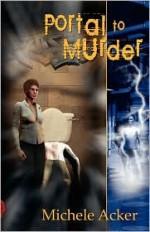 Portal to Murder - Michele Acker