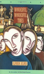 Wonderful, Wonderful Times (Masks) - Elfriede Jelinek, Michael Hulse