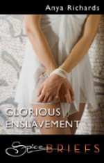 Glorious Enslavement - Anya Richards