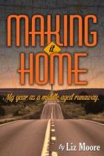 Making It Home - Liz Moore