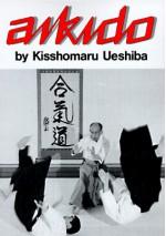 Aikido (Illustrated Japanese Classics) - Kisshomaru Ueshiba, Morihei Ueshiba
