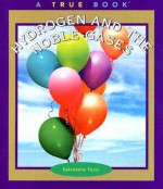 Hydrogen and the Noble Gases (True Books: Elements) - Salvatore Tocci