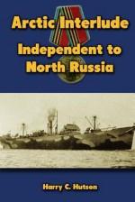 Arctic Interlude: Independent to North Russia - Karen Abbott, Joyce Bean