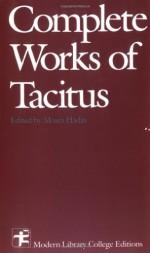 Complete Works of Tacitus - Tacitus, Alfred J. Church, William Brodribb, Moses Hadas