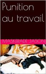 Punition au travail (French Edition) - Dan Brown, Maskerade Jason