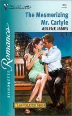 The Mesmerizing Mr Carlyle - Arlene James