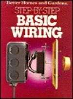 Better Homes and Gardens Step-By-Step Basic Wiring (Step-By-Step) - Better Homes and Gardens