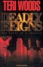 Deadly Reigns - Teri Woods, Curtis Smith