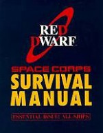 Red Dwarf Space Corps Survival Manual - Paul Alexander, Grant Naylor