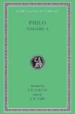Philo: Volume X, On the Embassy to Gaius. General Indexes (Loeb Classical Library No. 379) - Philo of Alexandria, J.W. Earp, F.H. Colson
