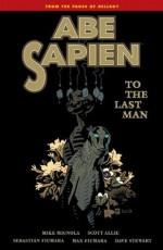 Abe Sapien, Vol. 4: To the Last Man - Scott Allie, Mike Mignola, Sebastian Fiumara, Dave Stewart