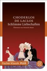 Schlimme Liebschaften: Roman (Fischer Klassik PLUS) (German Edition) - Pierre Ambroise François Choderlos de Laclos, Heinrich Mann