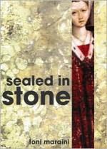 Sealed in Stone - Toni Maraini, Alberto Moravia