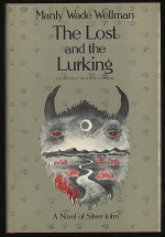 The Lost and the Lurking - Manly Wade Wellman