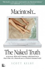 Macintosh... the Naked Truth - Scott Kelby