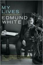 My Lives - Edmund White