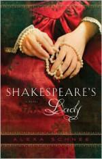 Shakespeare's Lady - Alexa Schnee