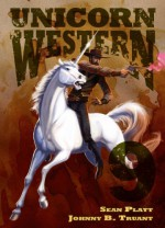 Unicorn Western 9 - Johnny B. Truant, Sean Platt