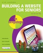 Building a Website for Seniors in Easy Steps - Nick Vandome