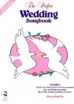 The Perfect Wedding Songbook - Hal Leonard Publishing Company