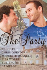 The Party - R.J. Scott, Chris Quinton, Meredith Russell, Lisa Worrall, Sue Brown, S.A. Meade