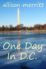 One Day In D.C. - Allison Merritt