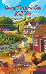 Going Organic Can Kill You - Staci McLaughlin