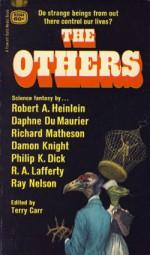 The Others - Robert A. Heinlein, Damon Knight, R.A. Lafferty, Philip K. Dick, Terry Carr, Ray Faraday Nelson, Daphne du Maurier