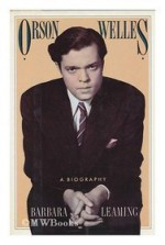 Orson Welles: a Biography - Barbara Leaming