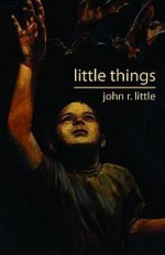 Little Things - John R. Little, Alex McVey, Mort Castle