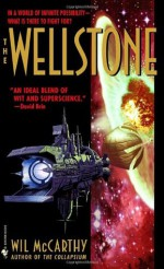 The Wellstone - Wil McCarthy