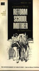 Reform School Mother - Taylor Collins