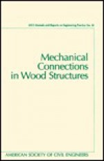 Mechanical Connections in Wood Structures - American Society of Civil Engineers