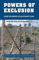 Powers of Exclusion: Land Dilemmas in Southeast Asia - Derek Hall, Philip Hirsch, Tania Murray Li