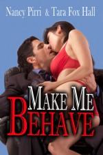 Make Me Behave - Nancy Pirri, Tara Fox Hall