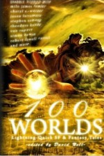 100 Worlds: Lightning-Quick SF and Fantasy Tales - David Nell, Milo James Fowler, Cheryl A. Warner, Stephen Sottong, Jason Lairamore, Theodore Kanbe, Von Rupert, Robert Lowell Russell, Simon Kewin, Chuck Von Nordheim, Carly Berg, Chris Fradkin, Lance Manion, Rachel Green, Mike Stasko, Terence Kuch, Trak E. Sumisu, Lindsey