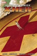 Ultimate Comics X-Men by Brian Wood - Volume 1 - Brian Wood, Nathan Edmondson, Filipe Andrade, Paco Medina, Carlo Barberi