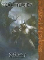 Territories (Werewolf, the Forsaken) - Chris Campbell, Matthew McFarland, James Kiley