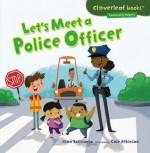 Let's Meet a Police Officer - Gina Bellisario, Cale Atkinson