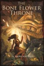 The Bone Flower Throne - T.L. Morganfield