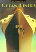 The Golden Age of Ocean Liners - Lee Server