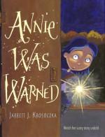 Annie Was Warned - Jarrett J. Krosoczka