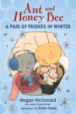 Ant and Honey Bee: A Pair of Friends in Winter - Megan McDonald, G. Brian Karas